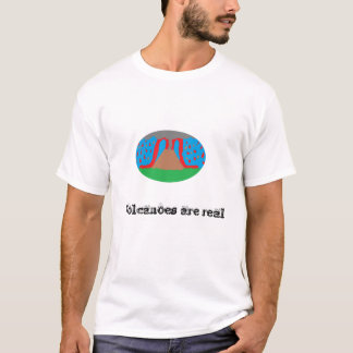 Volcano, Volcanoes are real T-Shirt