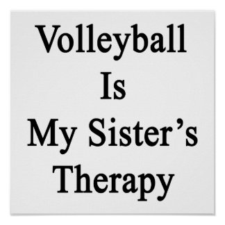 Volleyball Is My Sister's Therapy Poster
