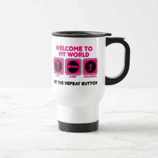 Volleyball Welcome to my world Stainless Steel Travel Mug