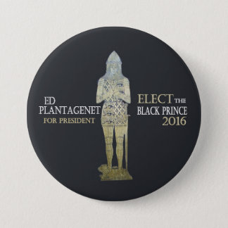 Vote for the Black Prince in 2016 7.5 Cm Round Badge