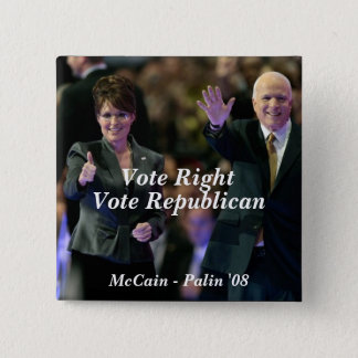 Vote Right, Vote Republican, McCain - ... 15 Cm Square Badge