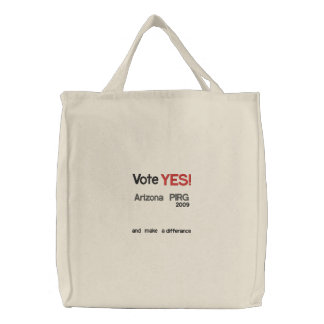 Vote, YES!, Arizona PIRG, 2009, and make a, dif... Embroidered Tote Bag