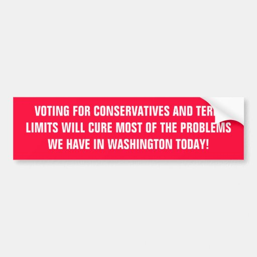 VOTING FOR CONSERVATIVES AND TERM LIMITS WILL C... BUMPER STICKER