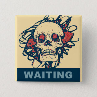 Waiting for something! 15 cm square badge