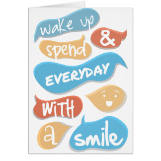 Wake up and spend everyday with a smile card