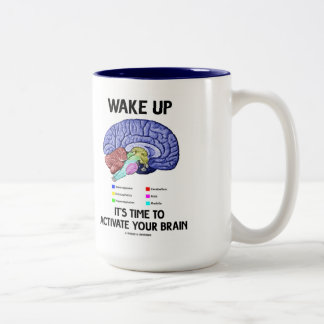 Wake Up It's Time To Activate Your Brain (Humor) Two-Tone Mug