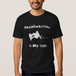 """Wakeboarding Is My Drug"" T-Shirt"