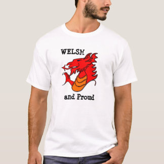 Wales Dragon Welsh and proud T-Shirt