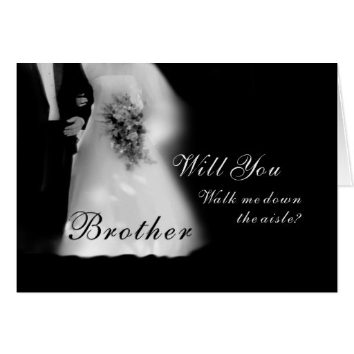 Walk Me Down the Aisle Brother? Wedding Card