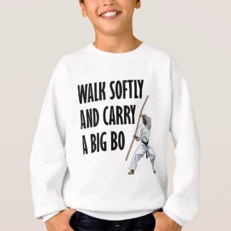 Walk Softly Bo Sweatshirt
