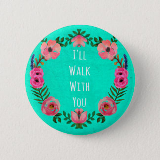 Walk With Me Teal 6 Cm Round Badge