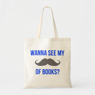 'Wanna See My Stache of Books?' Tote Bag