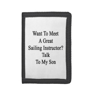 Want To Meet A Great Sailing Instructor Talk To My Tri-fold Wallets