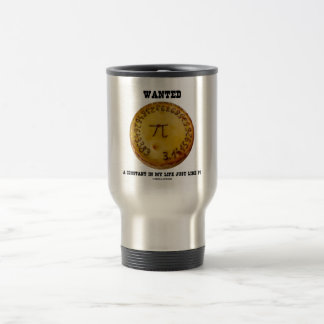 Wanted A Constant In My Life Just Like Pi Stainless Steel Travel Mug