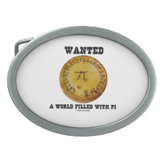 Wanted A World Filled With Pi (Pi On Pie) Belt Buckles