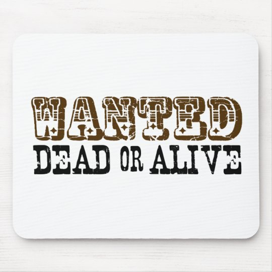 Wanted Dead Or Alive Mouse Pad