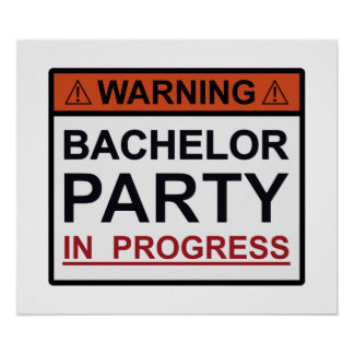 Warning Bachelor Party in Progress Poster