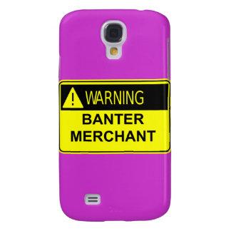 Warning Banter Merchant 3  Galaxy S4 Case