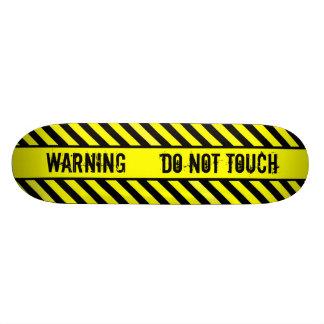 WARNING - DO NOT TOUCH SKATEBOARDS