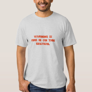 Warning Fire T-shirts