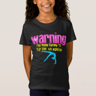 Warning: I Have Been Known to Flip For No Reason T-Shirt