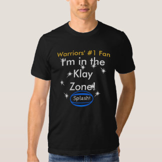 Warriors' #1 Fan I'm in the Klay Zone Tee Shirts