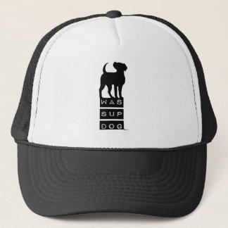 WAS SUP DOG? TRUCKER HAT
