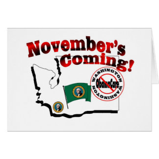 Washington Anti ObamaCare – November's Coming! Card