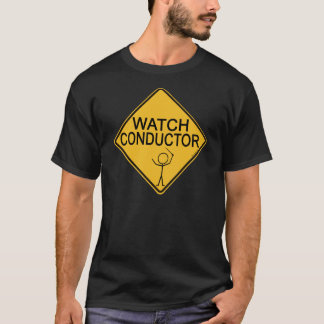 Watch Conductor T-Shirt