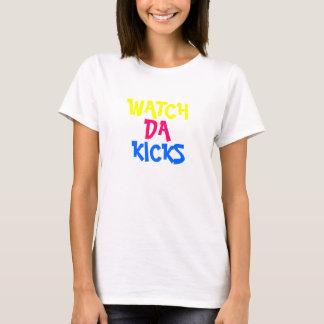WATCH, DA, KICKS T-Shirt