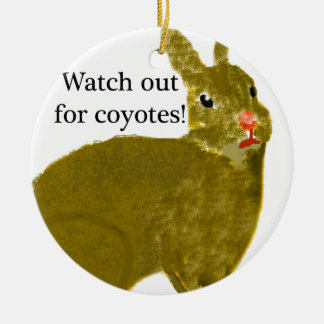 Watch Out for Coyotes Christmas Ornament