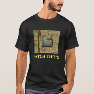 WATCH THIS!! T-Shirt