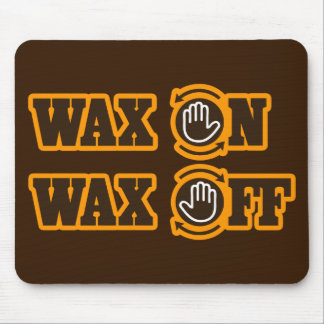 Wax On - Wax Off Mouse Pad