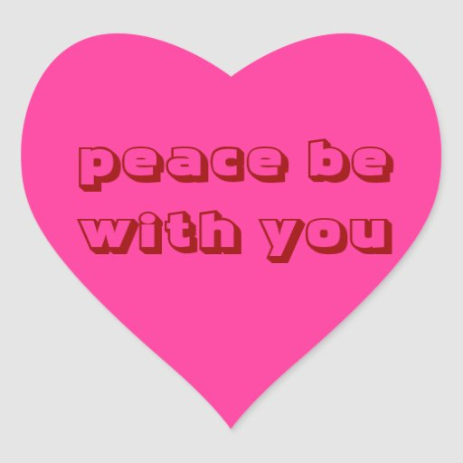 Way there is peace in you. Seal pink of heart Heart Sticker