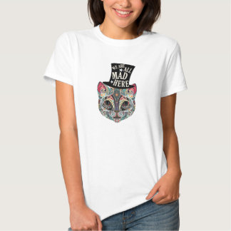 We are all Mad here! Cheshire Cat Tshirt