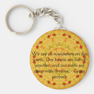 We are all wanderers on this earth....GYPSY QUOTE Basic Round Button Key Ring