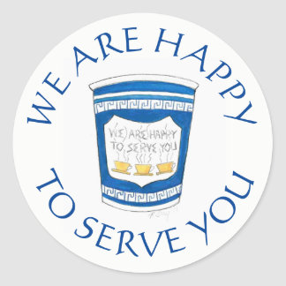 We Are Happy To Serve You Greek Deli Coffee Cup Classic Round Sticker