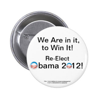We Are in it to Win It Re-Elect Obama 2012 Pinback Button