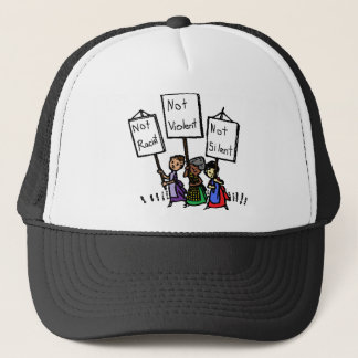 We are not racist, violent, or silent! trucker hat