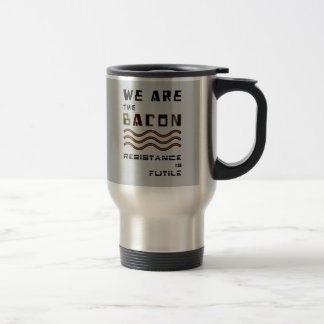 We Are The Bacon Travel Mug