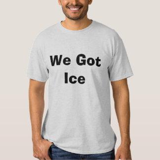 We Got Ice Tees