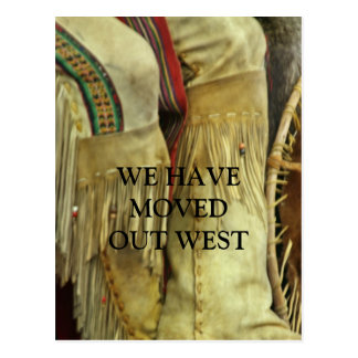WE HAVE, MOVED, OUT WEST POSTCARD
