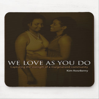 We Love As You Do-Mousepad Mouse Pad