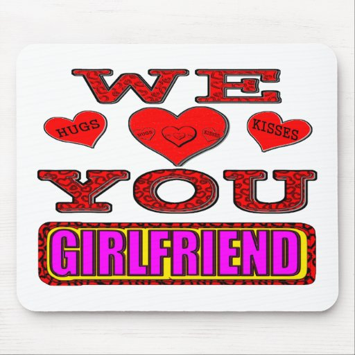 We Love You Girlfriend Mouse Pad