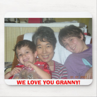 WE LOVE YOU GRANNY! MOUSE PAD