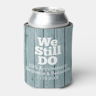 We Still Do - Custom Anniversary Favor Rustic Wood Can Cooler