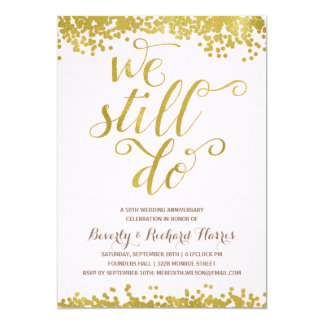 We Still Do | Faux Gold Foil Anniversary Party 13 Cm X 18 Cm Invitation Card