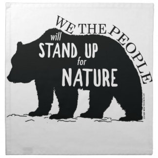We the people stand up for nature - bear napkin
