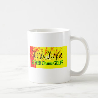 We The People SUFFER Obama GOLFS The MUSEUM Zazzle Coffee Mugs