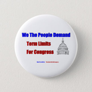 We The People - Term Limits For Congress Button